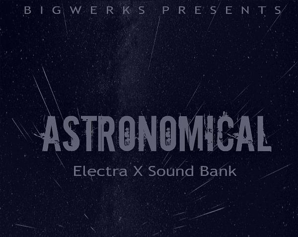 Astronomical – Electra X Crack Mac Torrent 2021 Free Download